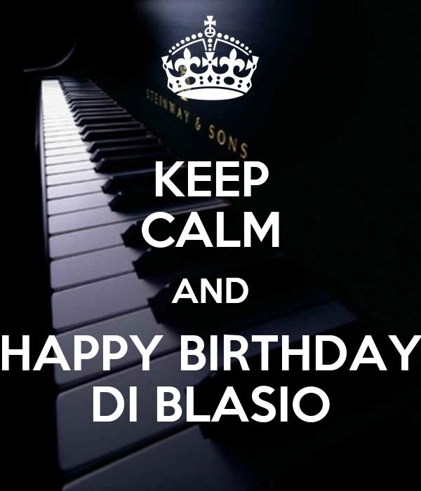 KEEP CALM AND HAPPY BIRTHDAY DI BLASIO