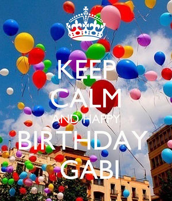 KEEP CALM AND HAPPY BIRTHDAY   GABI