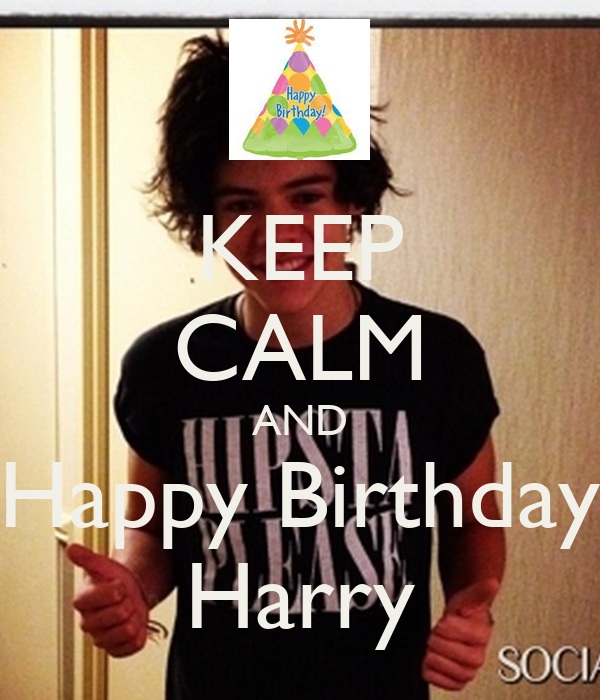 KEEP CALM AND Happy Birthday Harry