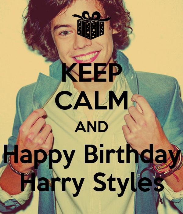 KEEP CALM AND Happy Birthday Harry Styles