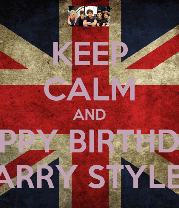 KEEP CALM AND HAPPY BIRTHDAY HARRY STYLES Poster