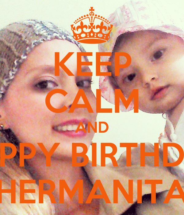 KEEP CALM AND HAPPY BIRTHDAY HERMANITA