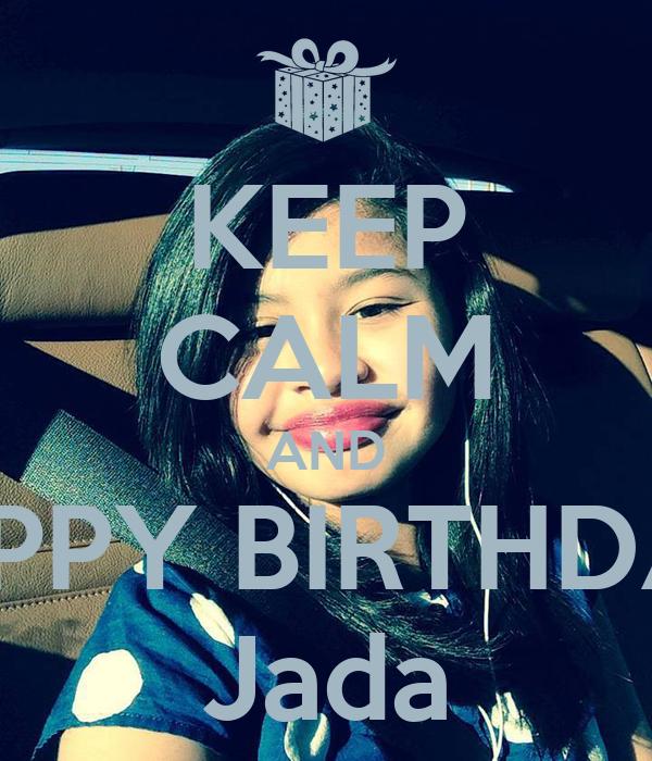 KEEP CALM AND HAPPY BIRTHDAY  Jada
