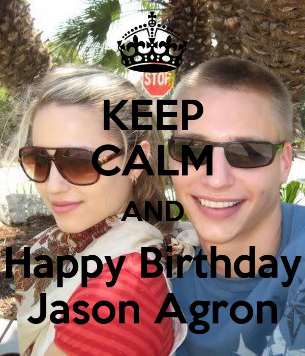 KEEP CALM AND Happy Birthday Jason Agron