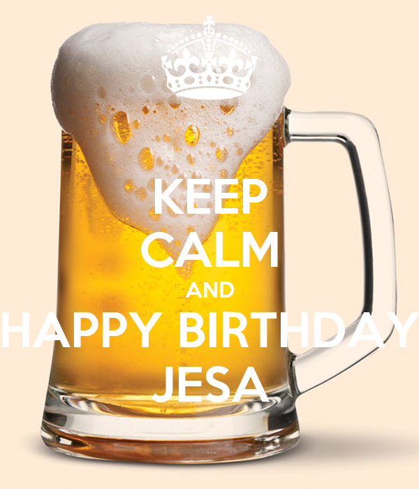 KEEP CALM AND HAPPY BIRTHDAY JESA