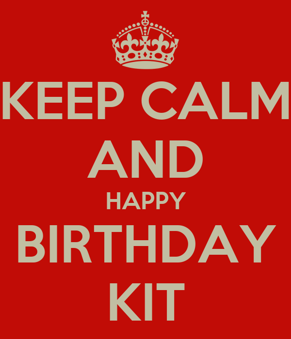 KEEP CALM AND HAPPY BIRTHDAY KIT