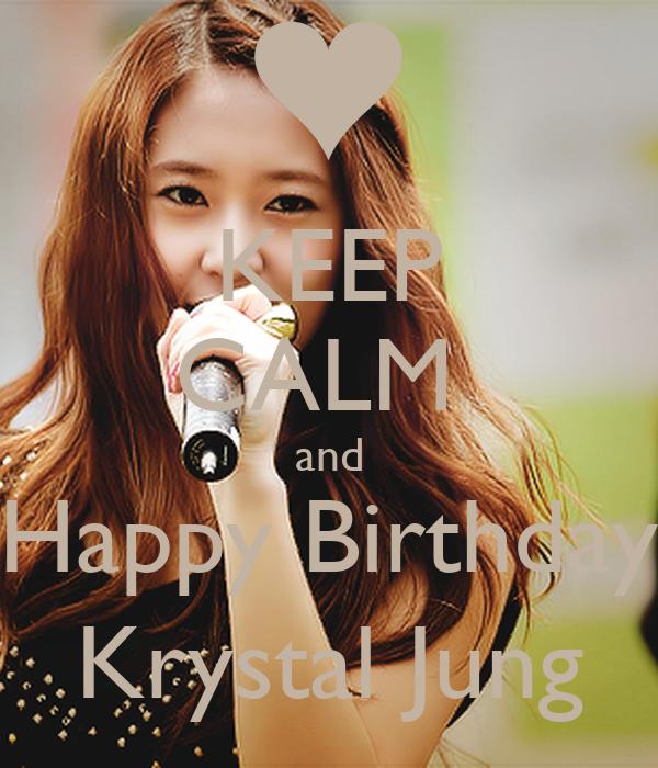 KEEP CALM  and Happy Birthday Krystal Jung