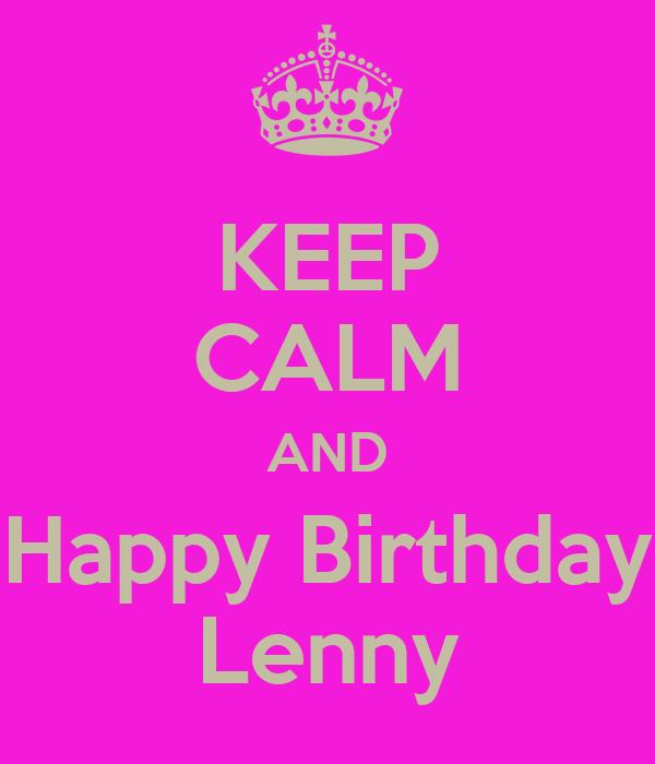 KEEP CALM AND Happy Birthday Lenny