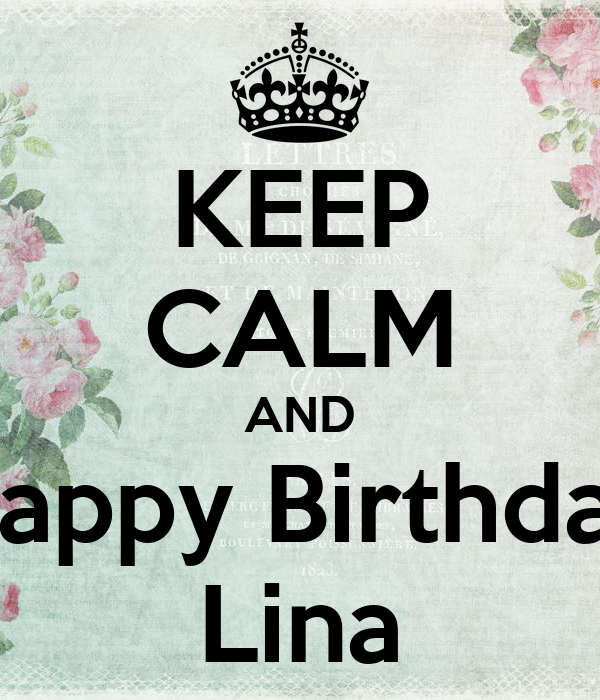 KEEP CALM AND Happy Birthday Lina