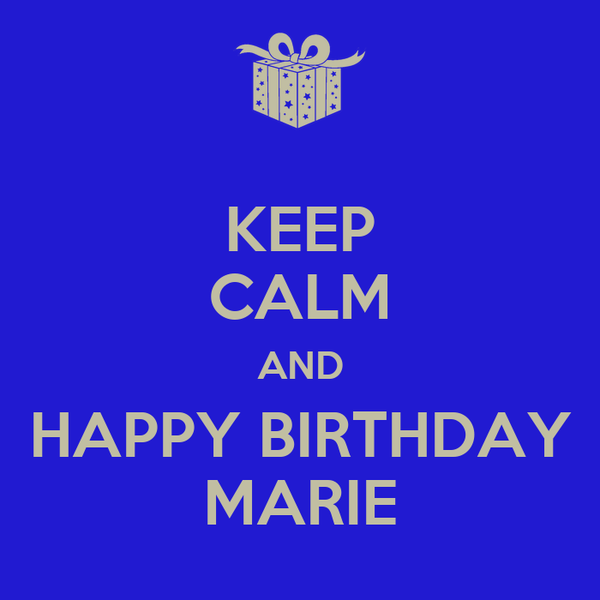 KEEP CALM AND HAPPY BIRTHDAY MARIE Poster
