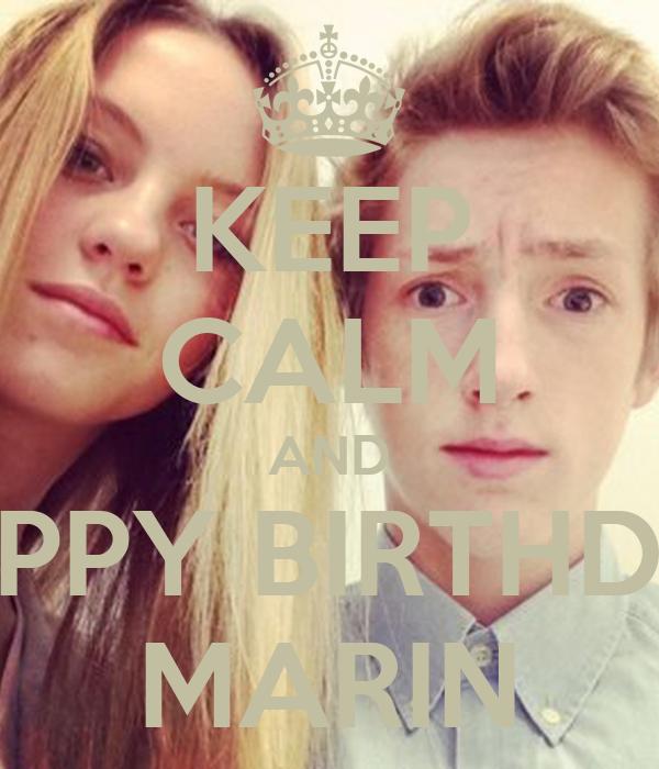 KEEP CALM AND HAPPY BIRTHDAY MARIN