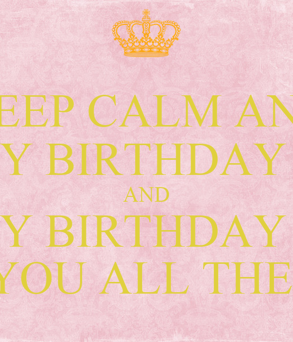 KEEP CALM AND HAPPY BIRTHDAY MELI AND HAPPY BIRTHDAY MELI I WISH YOU ALL THE BEST!!!
