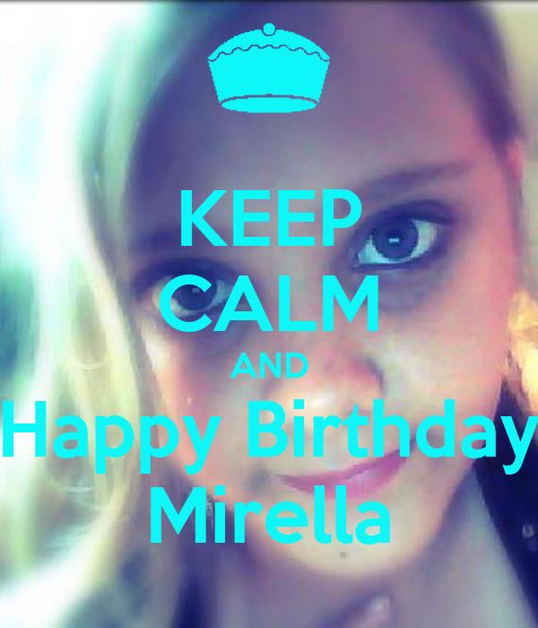KEEP CALM AND Happy Birthday Mirella