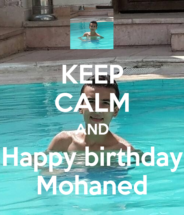 KEEP CALM AND Happy birthday Mohaned