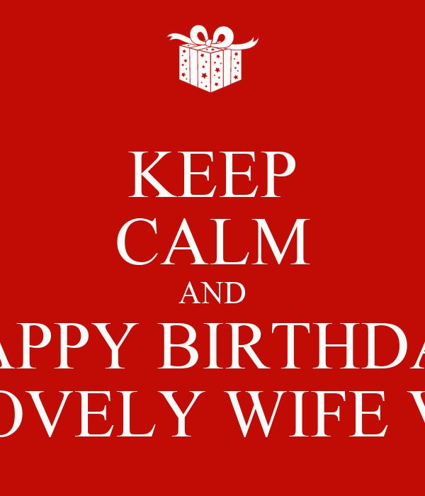 keep calm and happy birthday my lovely wife valia