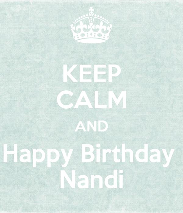 KEEP CALM AND Happy Birthday  Nandi