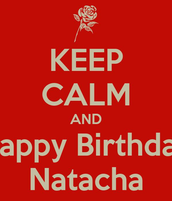 KEEP CALM AND Happy Birthday Natacha