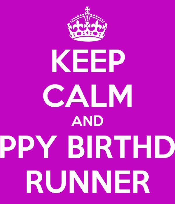 KEEP CALM AND HAPPY BIRTHDAY RUNNER