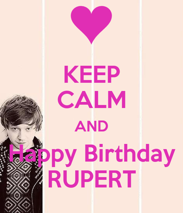 KEEP CALM AND Happy Birthday RUPERT