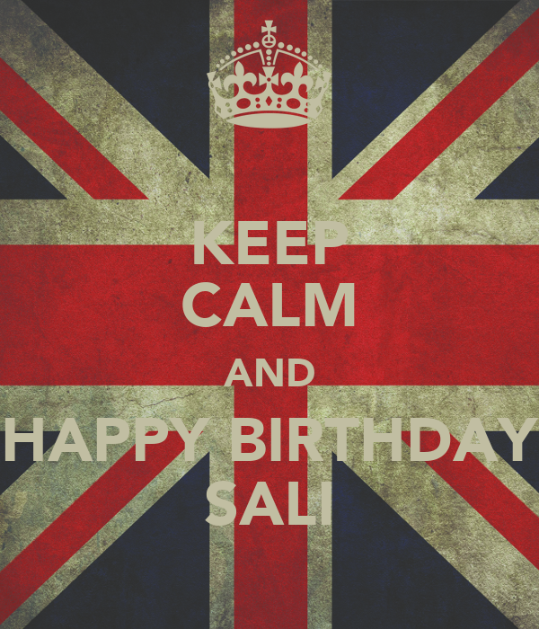 KEEP CALM AND HAPPY BIRTHDAY SALI