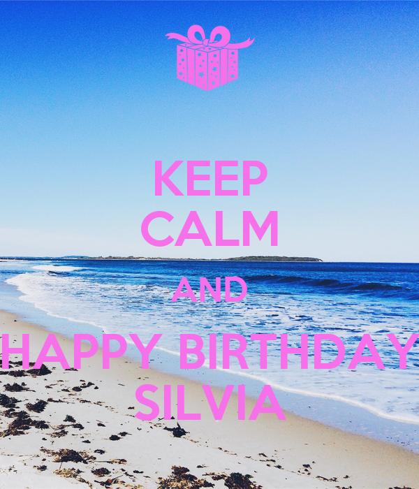 KEEP CALM AND HAPPY BIRTHDAY SILVIA