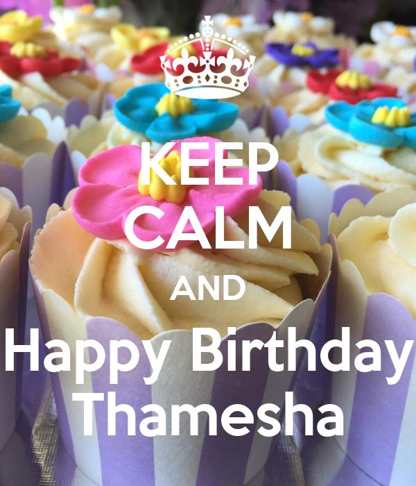 KEEP CALM AND Happy Birthday Thamesha