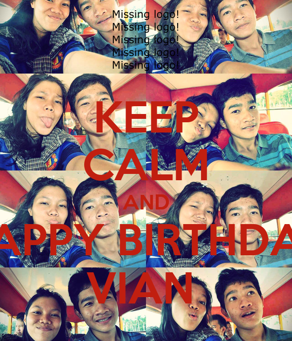 KEEP CALM AND HAPPY BIRTHDAY VIAN