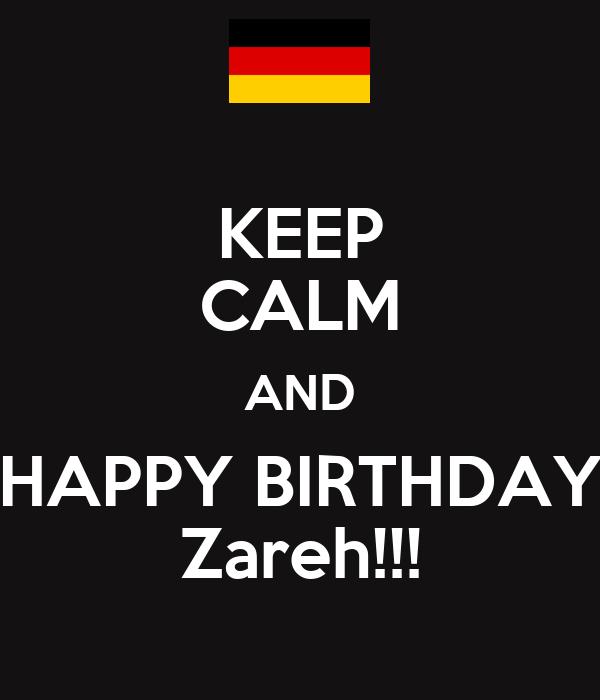 KEEP CALM AND HAPPY BIRTHDAY Zareh!!!