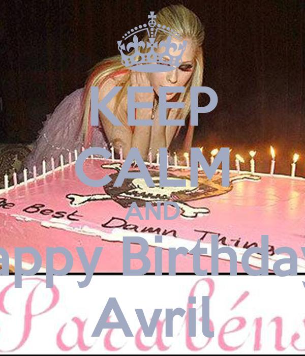 KEEP CALM AND Happy Birthdayl  Avril