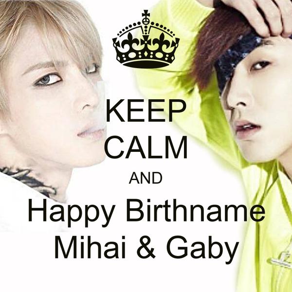 KEEP CALM AND Happy Birthname Mihai & Gaby