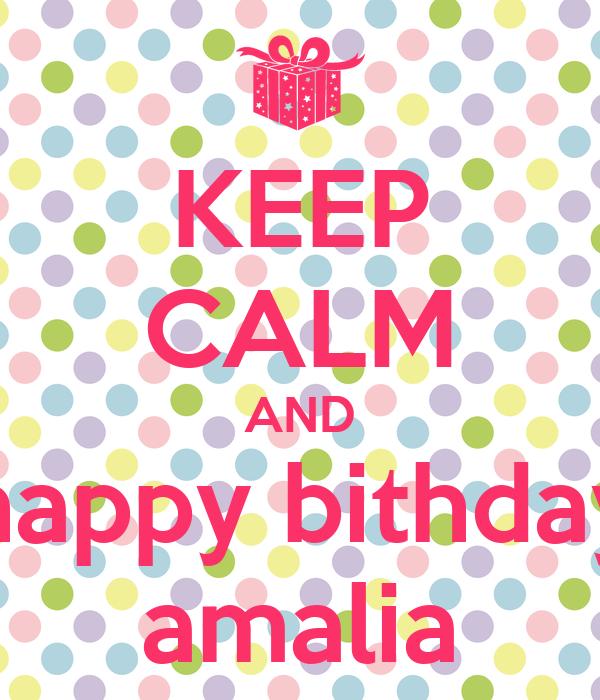 KEEP CALM AND happy bithday amalia