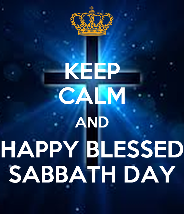 Keep calm and happy blessed sabbath day poster aty keep calm o matic keep calm and happy blessed sabbath day m4hsunfo