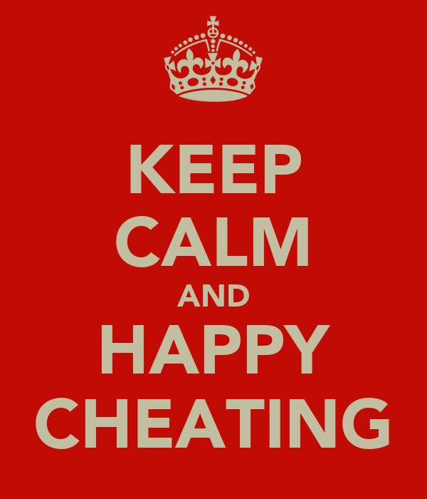 KEEP CALM AND HAPPY CHEATING