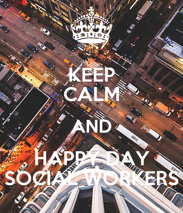 KEEP CALM AND HAPPY DAY SOCIAL WORKERS