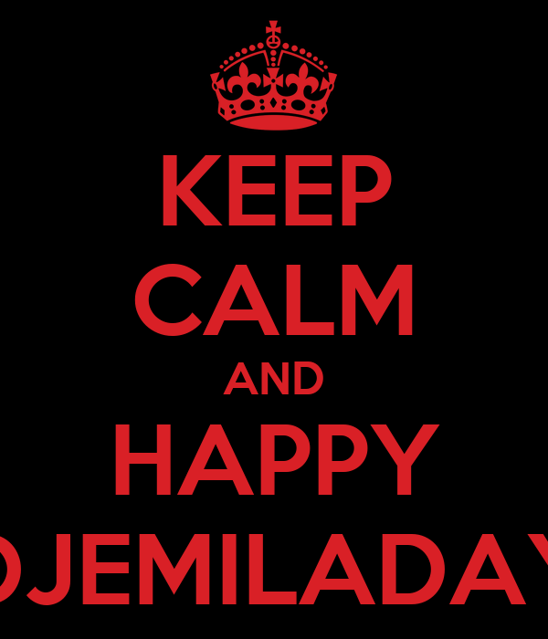KEEP CALM AND HAPPY DJEMILADAY
