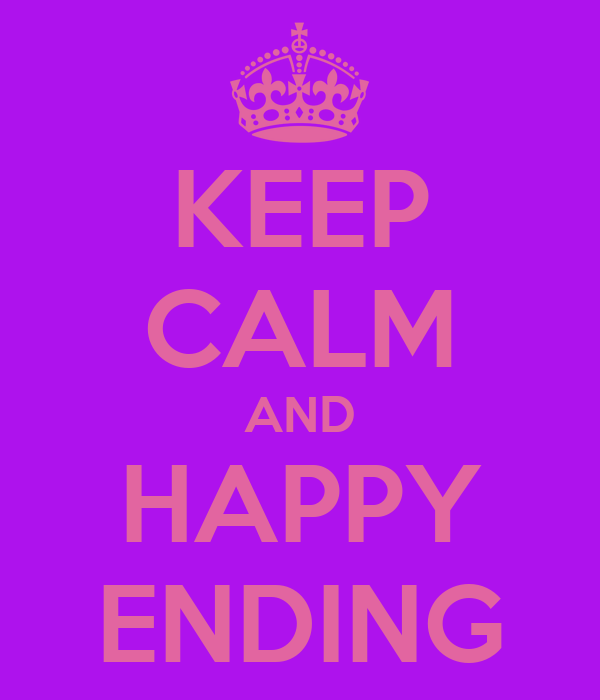 KEEP CALM AND HAPPY ENDING
