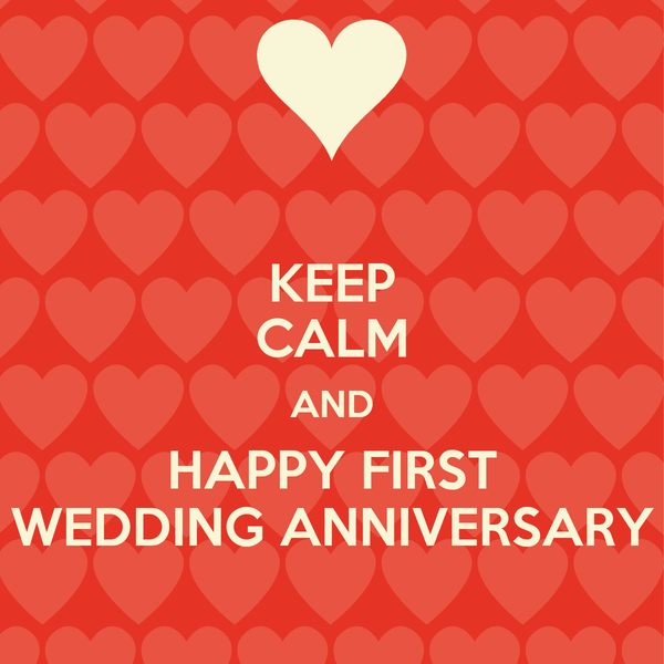 KEEP CALM AND HAPPY FIRST WEDDING ANNIVERSARY Poster | GOSIA | Keep ...