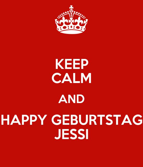 KEEP CALM AND HAPPY GEBURTSTAG JESSI
