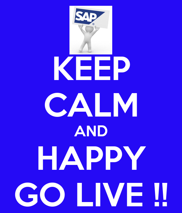 KEEP CALM AND HAPPY GO LIVE !!