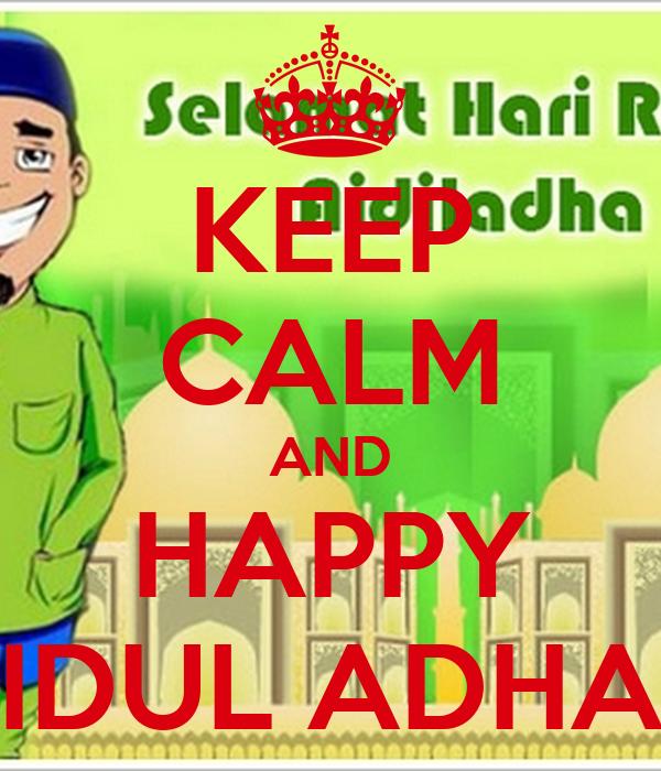 KEEP CALM AND HAPPY IDUL ADHA