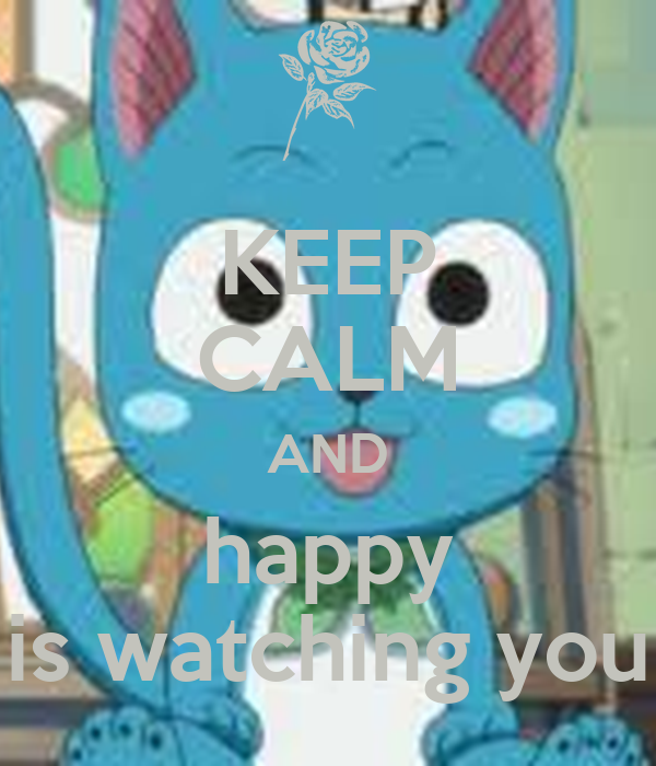 KEEP CALM AND happy is watching you
