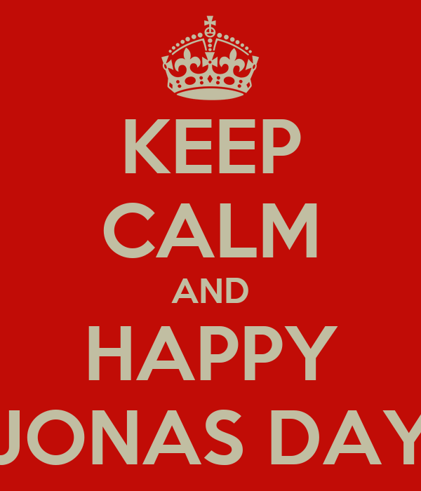 KEEP CALM AND HAPPY JONAS DAY