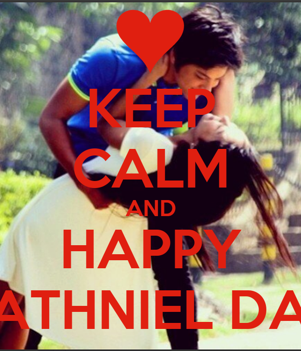 KEEP CALM AND HAPPY KATHNIEL DAY