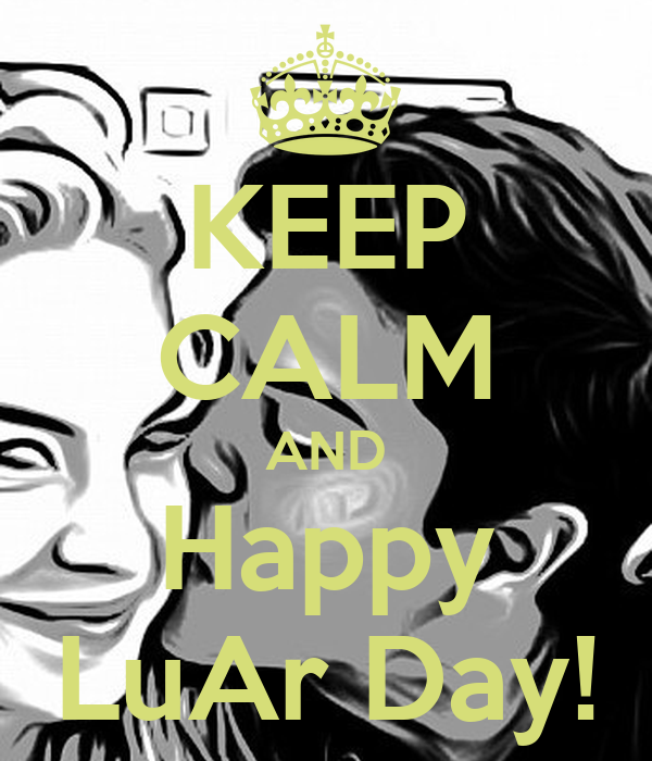 KEEP CALM AND Happy LuAr Day!