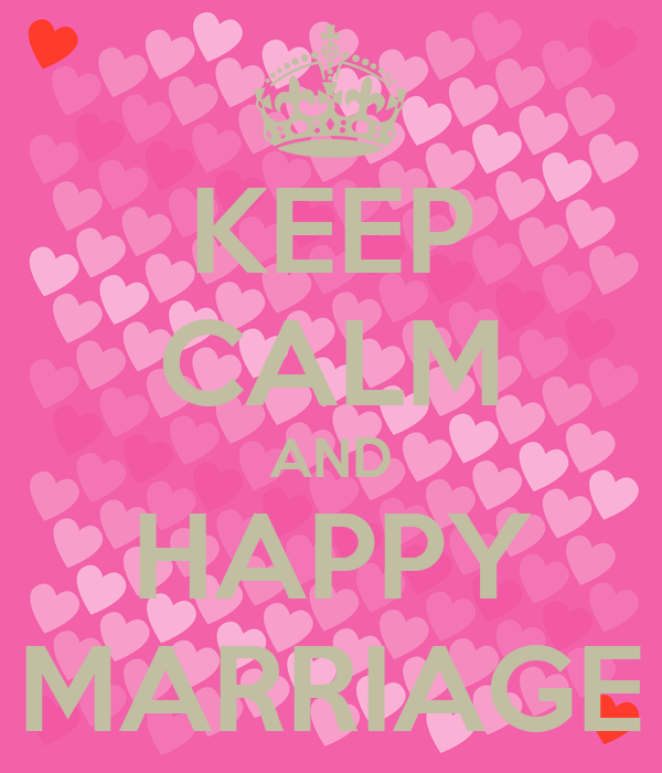 KEEP CALM AND HAPPY MARRIAGE