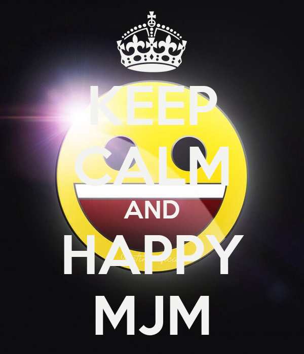 KEEP CALM AND HAPPY MJM