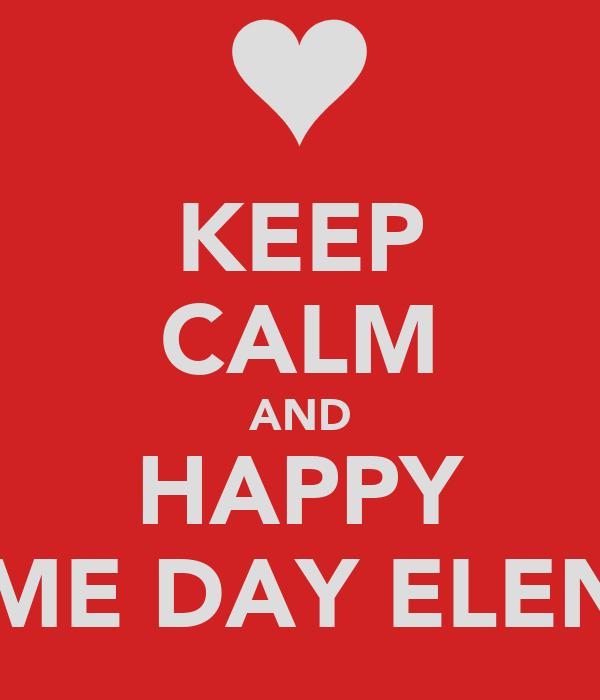 KEEP CALM AND HAPPY NAME DAY ELENKA