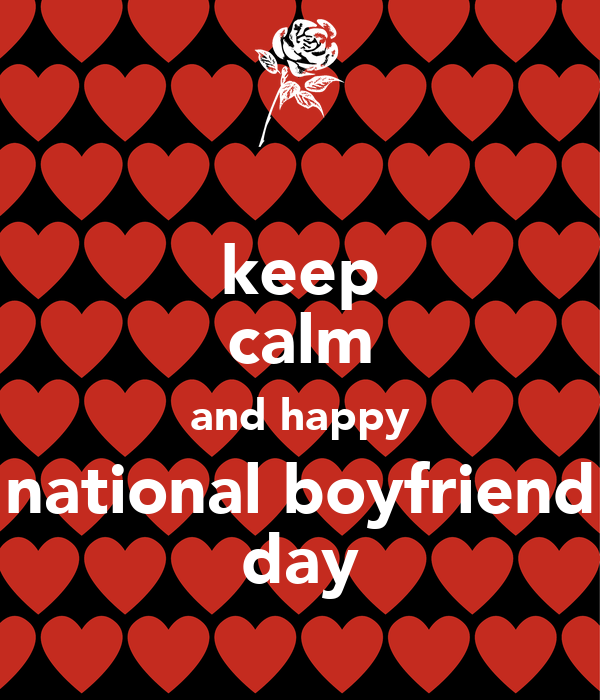keep calm and happy national boyfriend day