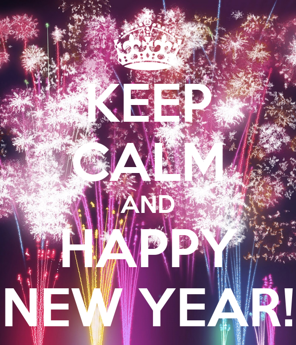 KEEP CALM AND HAPPY NEW YEAR!