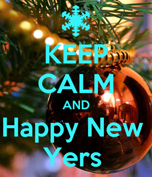 KEEP CALM AND Happy New  Yers